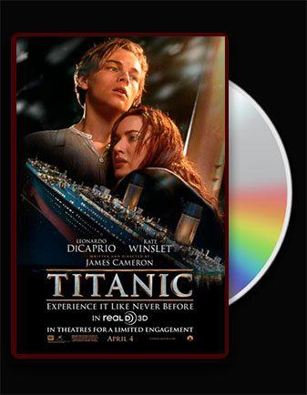 دانلود فیلم تایتانیک دوبله فارسی و زبان اصلی با لینک مستقیم Titanic پخش انلاین