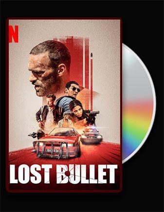 دانلود فیلم Lost Bullet 2020 فیلم گلوله گمشده با دوبله با نمایش انلاین