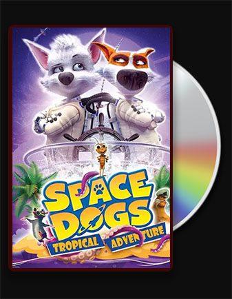 دانلود انیمیشن سگهای فضایی Space Dogs: Tropical Adventure 2020 با زیرنویس فارسی و با لینک مستقیم