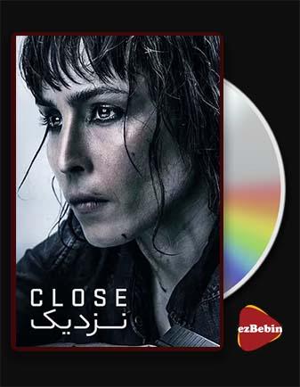 دانلود فیلم نزدیک با زیرنویس فارسی فیلم Close 2019 با لینک مستقیم